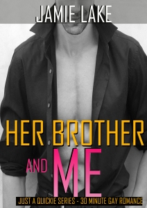 Her Brother & Me by Jamie Lake